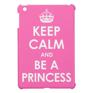 Keep Calm and be a Princess iPad Mini Case