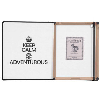 KEEP CALM AND BE ADVENTUROUS CASES FOR iPad