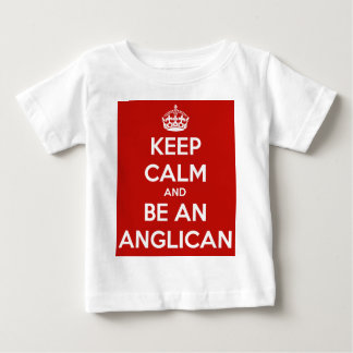 Keep Calm and be an Anglican Baby T-Shirt