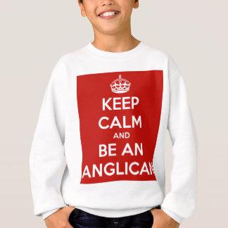 Keep Calm and be an Anglican Sweatshirt