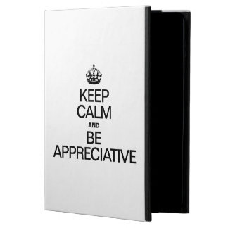 KEEP CALM AND BE APPRECIATIVE iPad AIR CASE