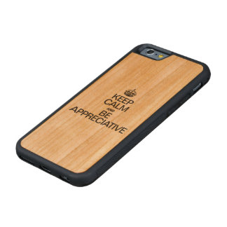 KEEP CALM AND BE APPRECIATIVE CARVED® CHERRY iPhone 6 BUMPER CASE