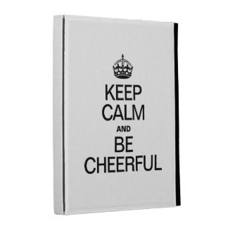 KEEP CALM AND BE CHEERFUL iPad FOLIO CASE