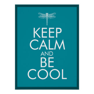 Keep Calm and Be Cool Poster