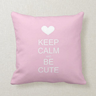 keep calm and be cute pink pillow