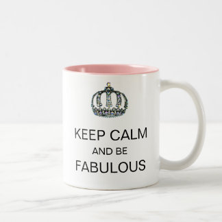 """KEEP CALM AND BE FABULOUS"" Tiara Mug"