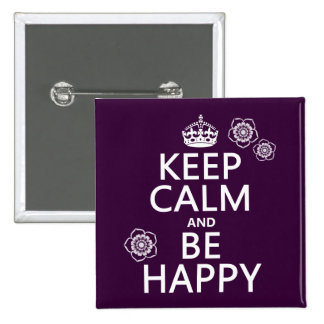 Keep Calm and Be Happy available in all colors Buttons