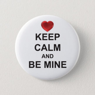 KEEP CALM and BE MINE (with HEART-logo) badge 2 Inch Round Button
