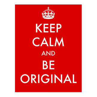 Keep Calm and Be Original Postcard