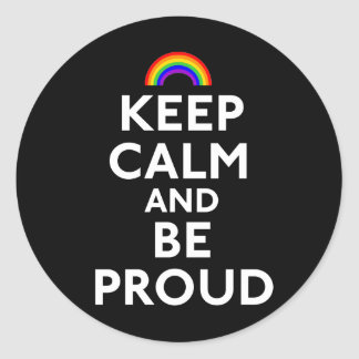 Keep Calm and Be Proud Round Sticker