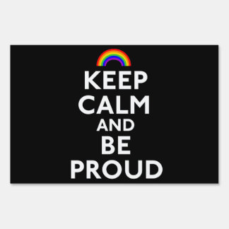 Keep Calm and Be Proud Sign