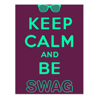 Keep Calm and Be Swag Sunglasses slogan Postcard