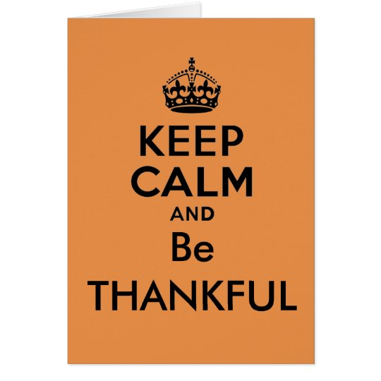 Keep Calm and Be Thankful Card