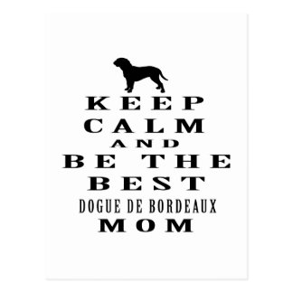 Keep calm and be the best Dogue de Bordeaux mom Postcard