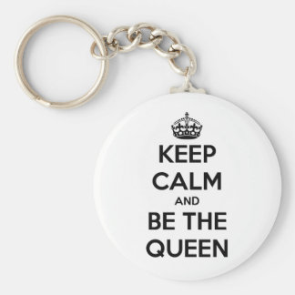 Keep Calm and be the Queen Keychain