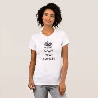 Keep Calm And Beat Cancer Gender Neutral Design T-Shirt