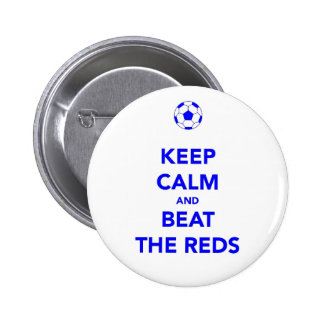 Keep Calm and Beat the Reds Pinback Button