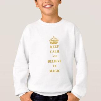 Keep calm and believe in magic sweatshirt