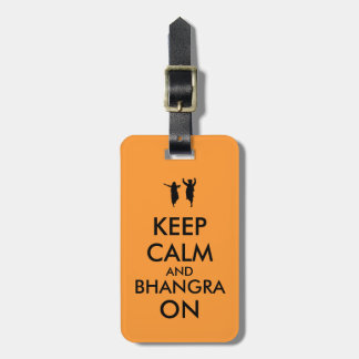 Keep Calm and Bhangra On Dancing Customizable Bag Tag