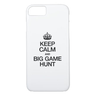 KEEP CALM AND BIG GAME HUNT iPhone 8/7 CASE