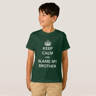 Keep Calm and Blame My Brother T-Shirt