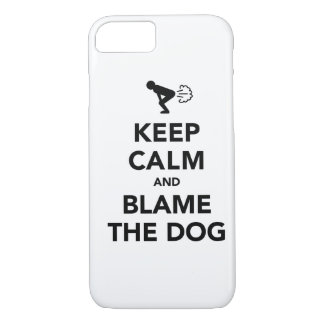Keep Calm and Blame The Dog iPhone 7 Case