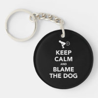 Keep Calm and Blame The Dog