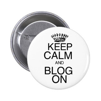 Keep Calm and Blog On 2 Inch Round Button