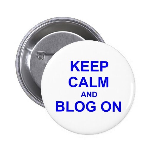 Keep Calm and Blog On black gray blue Pinback Button