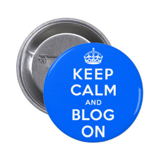 Keep Calm and Blog On Pinback Buttons