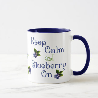 Keep Calm And Blueberry On Mug