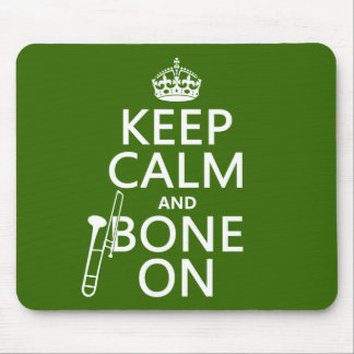 Keep Calm and Bone On trombone - any color Mousepad