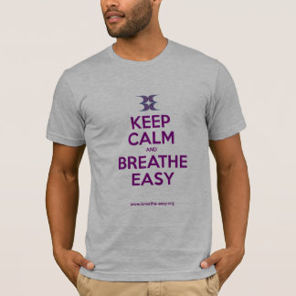 Keep Calm and Breathe Easy T-Shirt