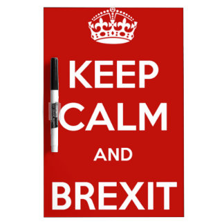 Keep Calm and Brexit Dry Erase White Board