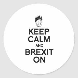 Keep Calm and Brexit On - -  Round Sticker