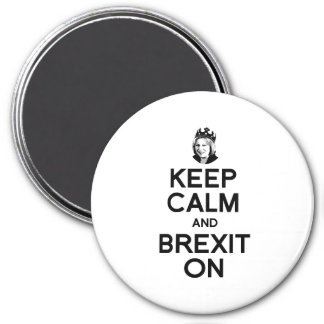 Keep Calm and Brexit On Theresa May - -  3 Inch Round Magnet