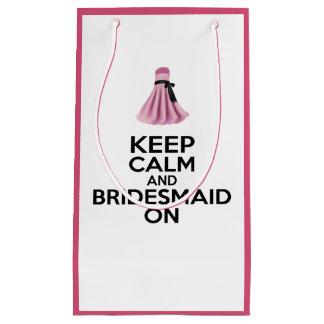 Keep Calm and Bridesmaid On Small Gift Bag