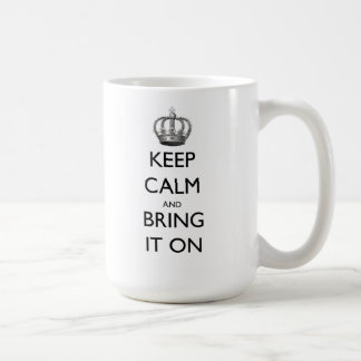 Keep Calm and Bring it On Coffee Mug