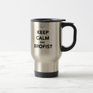 Keep Calm and Brofist! Travel Mug