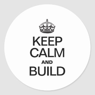 KEEP CALM AND BUILD CLASSIC ROUND STICKER