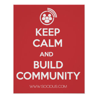 Keep Calm and Build Community Poster