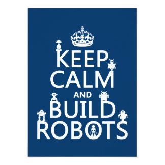 Keep Calm and Build Robots (in any color) Personalized Invitations