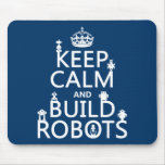 Keep Calm and Build Robots (in any colour)
