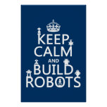 Keep Calm and Build Robots (in any colour) Poster