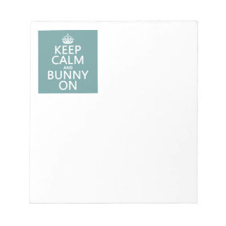 Keep Calm and Bunny On Notepad
