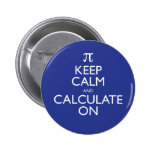Keep Calm and Calculate On 2 Inch Round Button