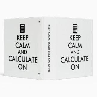Keep Calm and Calculate On Calculator Custom Binders