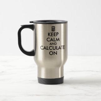 Keep Calm and Calculate On Calculator Custom Travel Mug