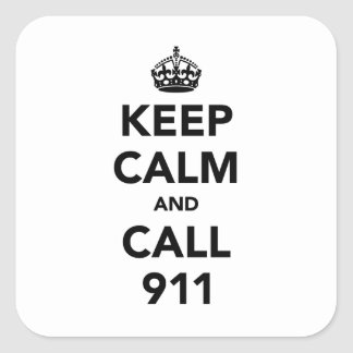 Keep Calm and Call 911 Square Stickers