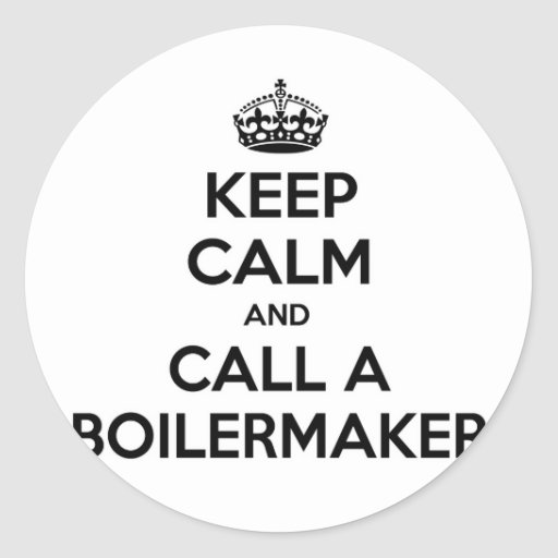 Keep Calm and Call a Boilermaker Round Sticker